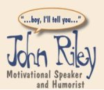 https://www.facebook.com/pages/John-S-Riley-Motivational-Speaker-and-Humorist/202347483112761?ref=ts&fref=ts
